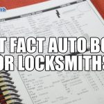 Locksmith Fast Facts Auto Book | Vancouver Locksmith